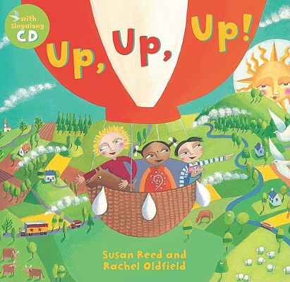 Up, Up, Up! By Reed, Susan/ Oldfield, Rachel (ILT)